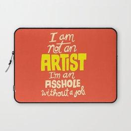 Not an Artist... Laptop Sleeve