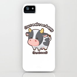 Cows Make Me Happy iPhone Case