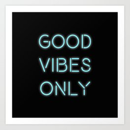 Good Vibes Only Art Print