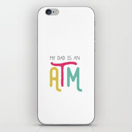 Daddy ATM Hilarious iPhone Skin