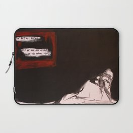 We Are All Afraid Laptop Sleeve