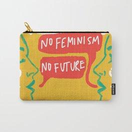 No Feminism, No Future Carry-All Pouch