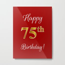 """Elegant """"Happy 75th Birthday!"""" With Faux/Imitation Gold-Inspired Color Pattern Number (on Red) Metal Print"""