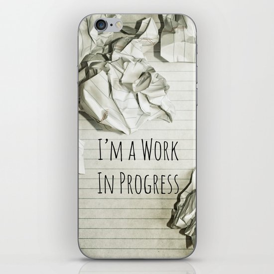 I'm A Work In Progress iPhone & iPod Skin