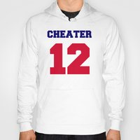patriots Hoodies featuring Tom Brady Cheater  by All Surfaces Design