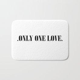 Only one love Bath Mat