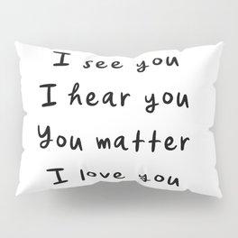 You Matter, Motivational Quote Pillow Sham