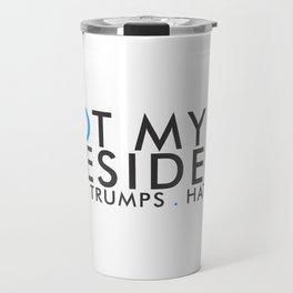 Love Trump Hate   Not My President Travel Mug