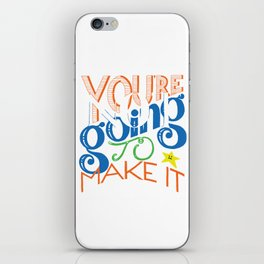 You're (Not) Going To Make It // HAND-LETTERED iPhone Skin