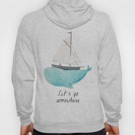 Let´s go somewhere Hoody