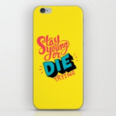 Stay Young or Die Trying iPhone & iPod Skin