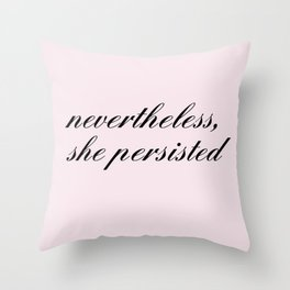 nevertheless she persisted VIII Throw Pillow