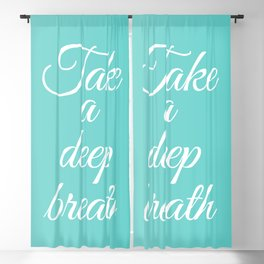 Take a deep breath- Positive affirmations Blackout Curtain