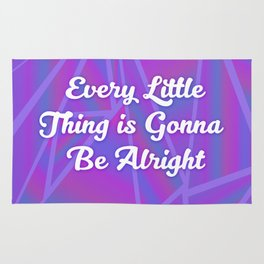 Every Little Thing is Gonna Be Alright Rug
