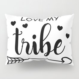 Love my Tribe. Family shirts for dad, mother, kids Pillow Sham