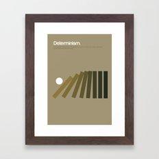 Determinism Framed Art Print