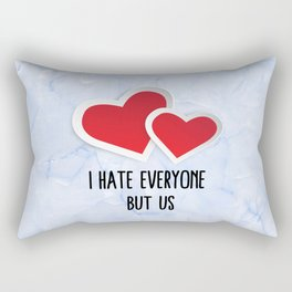 2 Red Hearts - I Hate Everyone But Us Typography Rectangular Pillow