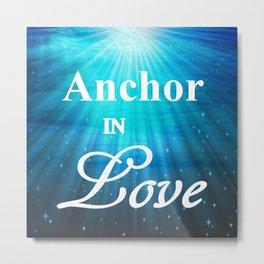 Anchor in Love Metal Print