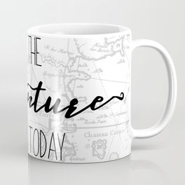 Quote Let the Adventure begin Today Coffee Mug