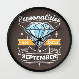 Personalities are Born in September Wall Clock