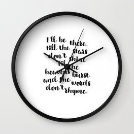 Always. A hard rock quote. Wall Clock
