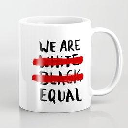 We are Equal Coffee Mug