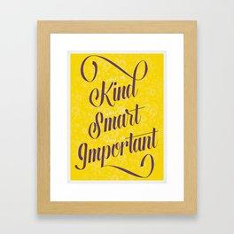 Kind, Smart, Important Quote Framed Art Print