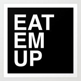 eat em up Art Print