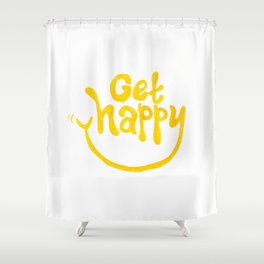 Get Happy! Shower Curtain