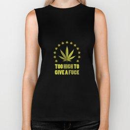 too high to give a fuck T-shirt Biker Tank