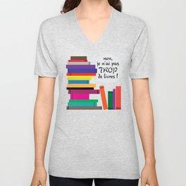 Trop de livres... ou pas ! Unisex V-Neck