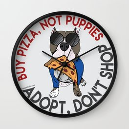Buy Pizza, Not Puppies Wall Clock