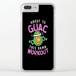 About To Guac This Damn Workout Clear iPhone Case