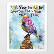 Let Your Faith Be Stronger Than Your Fear Art Print