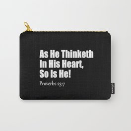As He Thinketh Proverbs 23: 7 Carry-All Pouch