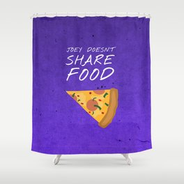 Friends 20th - Joey Doesn't Share Food Shower Curtain