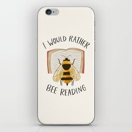 I Would Rather Bee Reading iPhone Skin
