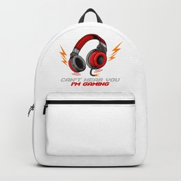 Can't Hear You I'm Gaming - Video Gamer Headset Backpack