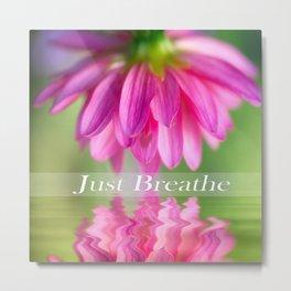 Just Breathe Pink Dahlia Metal Print