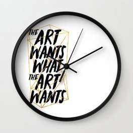 What The Art Wants Wall Clock