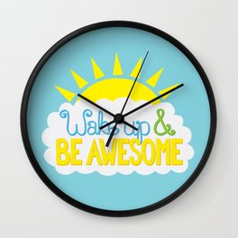 Wake Up & Be Awesome Wall Clock