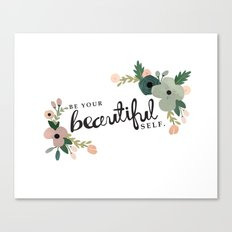 Be Your Beautiful Self  Canvas Print