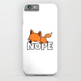 Nope Funny Fox iPhone Case