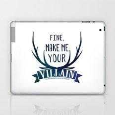 Fine, Make Me Your Villain - Grisha Trilogy book quote design - In White Laptop & iPad Skin