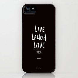 Live Laugh Love... Die! - White iPhone Case
