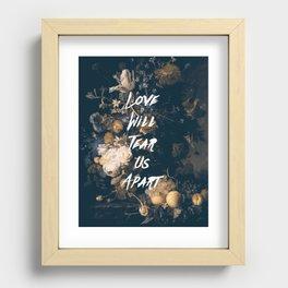 Love will tear us apart Recessed Framed Print