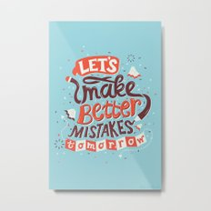 Better Mistakes Metal Print
