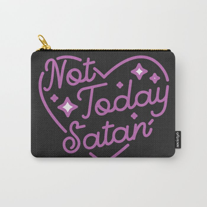 not today satan III Carry-All Pouch