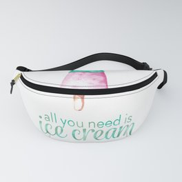 ALL YOU NEED IS ICECREAM - Watercolor illustration & Typography Fanny Pack