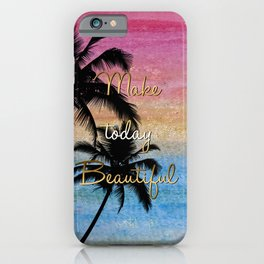 """""""Make today beautiful"""" gold quote, watercolor abstract summer sea colors iPhone Case"""